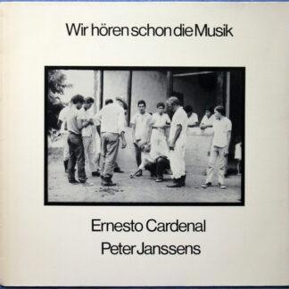 Ernesto Cardenal & Peter Janssens - Wir Hören Schon Die Musik (LP, Album)