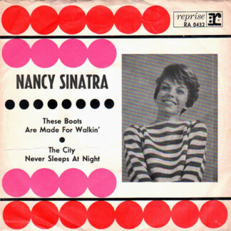 Nancy Sinatra - These Boots Are Made For Walkin' / The City Never Sleeps At Night (7
