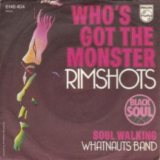 Rimshots* / Whatnauts Band* - Who's Got The Monster / Soul Walking (7