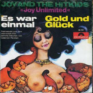 Joy And The Hitkids* - Es War Einmal / Gold Und Glück (7