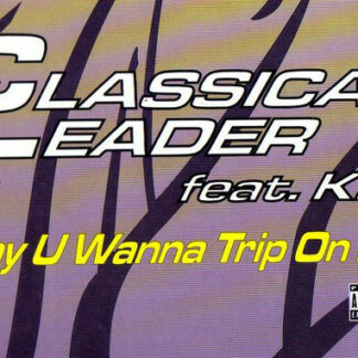 Classical Leader - Why U Wanna Trip On Me (12