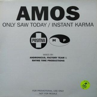 Amos - Only Saw Today / Instant Karma (12
