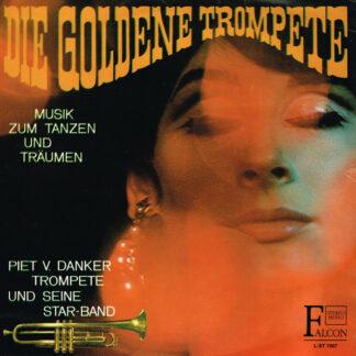 Piet V. Danker Und Seine Starband - Die Goldene Trompete - Musik Zum Tanzen Und Träumen (LP)