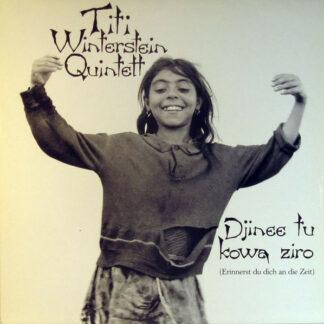 Titi Winterstein Quintett - Djinee Tu Kowa Ziro = Erinnerst Du Dich An Die Zeit (LP, Album)
