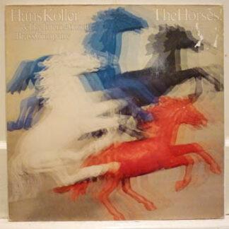 Hans Koller & The International Brass Company - The Horses! (LP, Album)