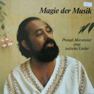 Pronab Mazumdar - Magie Der Musik - Pronab Mazumdar Singt Indische Lieder (LP)