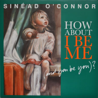 Sinéad O'Connor - How About I Be Me (And You Be You)? (LP, Album)