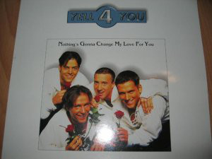 Yell 4 You - Nothing's Gonna Change My Love For You (12
