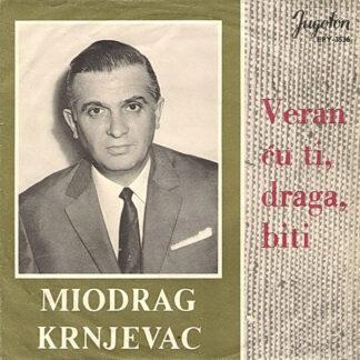 Miodrag Krnjevac* - Veran Ću Ti, Draga, Biti (7