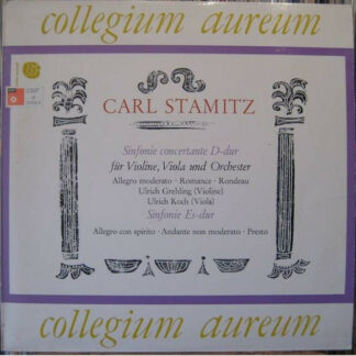 Carl Stamitz - Collegium Aureum, Rolf Reinhardt - Sinfonia Concertante D-dur / Sinfonie Es-dur (LP)