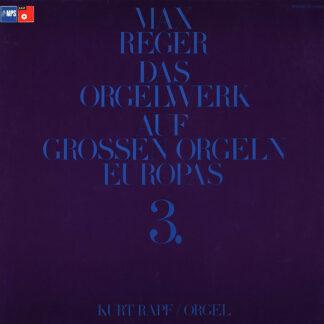 Max Reger, Kurt Rapf - Das Orgelwerk Auf Grossen Orgeln Europas 3. (2xLP, Album)