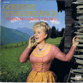 Maria Und Margot Hellwig* - Goldene Jodlerklänge (LP, Comp)