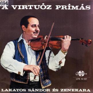 Lakatos Sándor És Zenekara* - A Virtuóz Prímás (LP, Album)