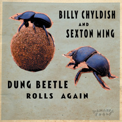 Billy Chyldish And Sexton Ming* - Dung Beetle Rolls Again (LP, Album)