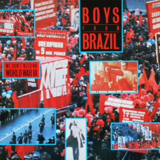 Boys From Brazil - We Don't Need No World War III (12