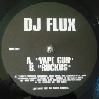 DJ Flux - Vape Gun / Ruckus (12