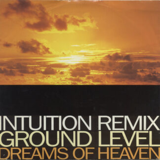 Ground Level - Dreams Of Heaven (Intuition Remixes) (12