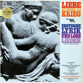 Mitglieder Der Studiobühne An Der Universität Hamburg - Liebe Ist Besser Als Krieg (Erotische Lyrik Und Lose Lieder Aus Drei Jahrtausenden) (LP)