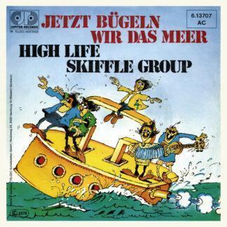 High Life Skiffle Group - Jetzt Bügeln Wir Das Meer (7