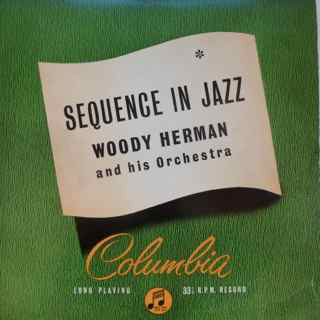 Woody Herman And His Orchestra - Sequence In Jazz (10