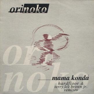 Orinoko - Mama Konda (Hardfloor & Terry Lee Brown Jr. Remixes) (12