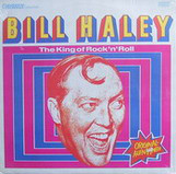 Bill Haley - The King Of Rock'n Roll (LP, Comp)