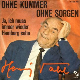 Henry Vahl - Ohne Kummer Ohne Sorgen / Ja, Ich Muss Immer Wieder Hamburg Sehn (7