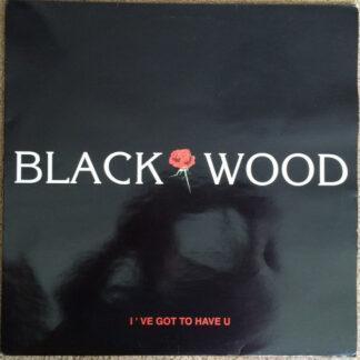 Blackwood - I've Got To Have U (12