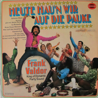 Frank Valdor - Heute Hau'n Wir Auf Die Pauke (LP)