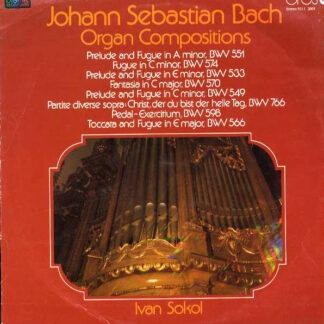 Johann Sebastian Bach, Ivan Sokol - Organ Compositions BWV 551, BWV 574, BWV 533, BWV 570, BWV 549, BWV 766, BWV 598, BWV 566 (LP)