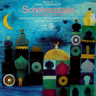 Nicolai Rimsky-Korssakoff* / Staatliches Sinfonie-Orchester Der UdSSR*, Jewgenij Swetlanow* - Scheherazade Sinfonische Suite Op.35 (LP)