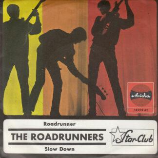 The Roadrunners - Roadrunner / Slow Down (7