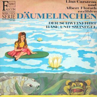 Lina Carstens, Albert Florath - Däumelinchen / Der Schweinehirt / Hase Und Swinegel (LP)