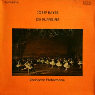 Josef Bayer, Rheinische Philharmonie, Peter Falk (2) - Die Puppenfee (LP, Album)