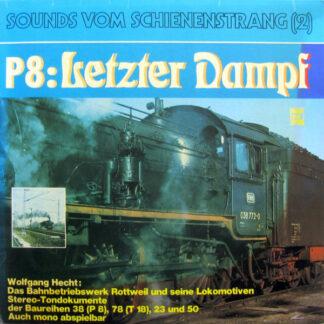 Wolfgang Hecht - P8: Letzter Dampf (LP)