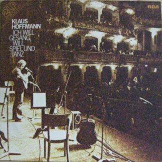 Klaus Hoffmann - Ich Will Gesang, Will Spiel Und Tanz (2xLP, Album)