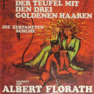 Albert Florath - Der Teufel Mit Den Drei Goldenen Haaren / Die Zertanzten Schuhe (LP)