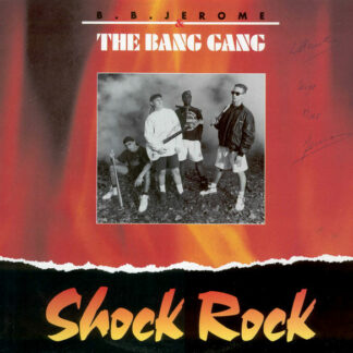 B.B. Jerome & The Bang Gang - Shock Rock (12