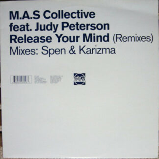 M.A.S. Collective Feat. Judy Peterson - Release Your Mind (Remixes) Mixes: Spen & Karizma (12