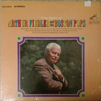 Arthur Fiedler And  The Boston Pops* - The Best Of Arthur Fiedler And The Boston Pops (LP, Album, Comp, RE)