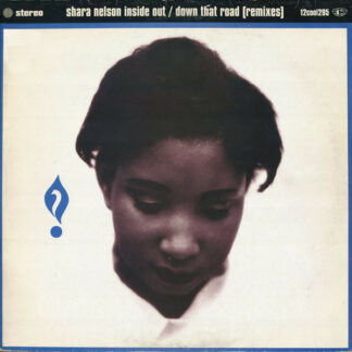 Shara Nelson - Inside Out / Down That Road (Remixes) (12
