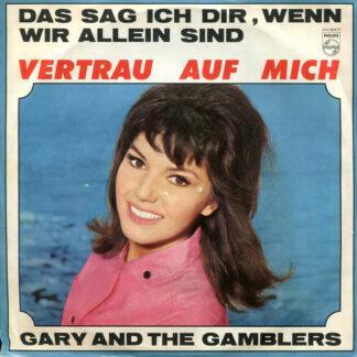 Gary And The Gamblers - Das Sag Ich Dir, Wenn Wir Allein Sind / Vertrau Auf Mich (7