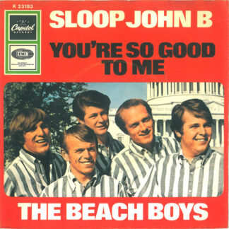 The Beach Boys - Sloop John B / You're So Good To Me (7