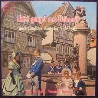 MGV Harmonie Bensheim - Jetzt Gang I Ans Brünnele (Unvergängliche Deutsche Volkslieder) (LP, Comp)