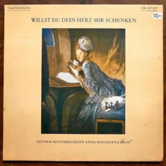 Charlotte Lehmann, Marc Stehle, Eberhard Kraus - Willst Du Dein Herz Mir Schenken (Aus Dem Notenbüchlein Anna Magdalena Bach) (LP)