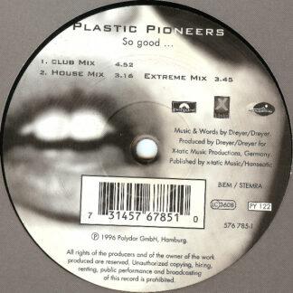Plastic Pioneers - So Good... (12
