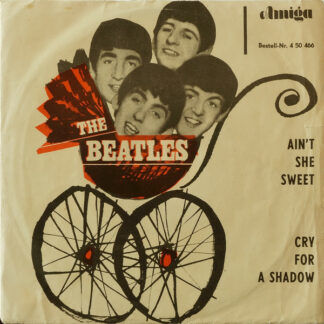 The Beatles - Ain't She Sweet / Cry For A Shadow (7