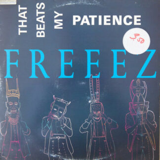Freeez - That Beats My Patience (12