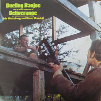 Eric Weissberg And Steve Mandell - Dueling Banjos From The Original Motion Picture Soundtrack Deliverance And Additional Music (LP, Album, RE)