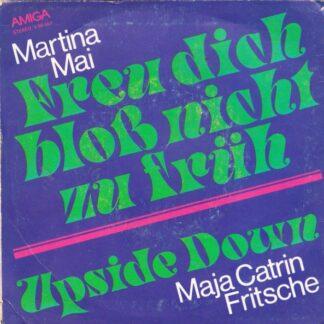 Martina Mai / Maja Catrin Fritsche - Freu Dich Bloß Nicht Zu Früh / Upside Down (7